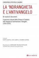 La 'ndrangheta � l'antivangelo