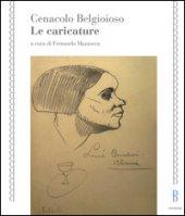 Cenacolo Belgioioso. Le caricature. Ediz. illustrata