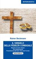 Il Vangelo della fedeltà coniugale - Rainer Beckmann