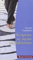 Scoprire se stessi nel labirinto - Candolini Gernot