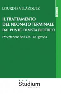 Copertina di 'Il trattamento del neonato terminale dal punto di vista bioetico'