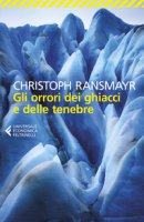 Gli orrori dei ghiacci e delle tenebre - Ransmayr Christoph