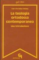 La teologia ortodossa contemporanea. Una introduzione (gdt 264) - Felmy Karl C.
