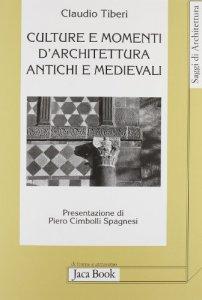Copertina di 'Culture e momenti di architettura antichi e medievali'