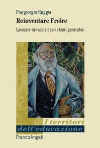 Copertina di 'Reinventare Freire. Lavorare nel sociale con i temi generatori'