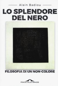 Copertina di 'Lo splendore del nero. Filosofia di un non-colore'