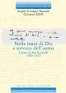 Copertina di 'Nelle mani di Dio a servizio dell'uomo. I diari di don Roncalli. 1905-1925'