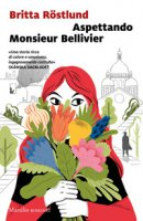 Aspettando Monsieur Bellivier - Rostlund Britta