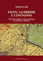Santi, guerrieri e condadini. L'altra Romandìola: la Bassa Romagna tra antichità e medioevo - Cani Norino