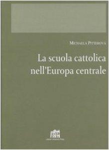 Copertina di 'La scuola cattolica nell'Europa centrale'
