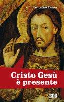 Cristo Gesù è presente - Tardif Emiliano