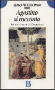 Copertina di 'Agostino si racconta. Introduzione a Le confessioni'