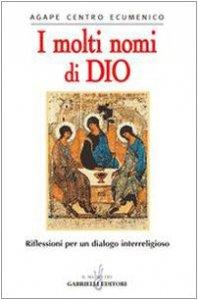 Copertina di 'I molti nomi di Dio. Riflessioni per un dialogo interreligioso'
