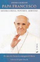 Papa Francesco: misericordia, povert� e servizio - Mariani Andrea