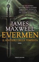 Il sentiero della tempesta. Evermen - Maxwell James