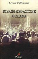 Disaggregazione urbana - D'Abbondanza Giovanni