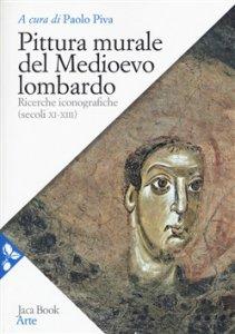 Copertina di 'Pittura murale del medioevo lombardo'