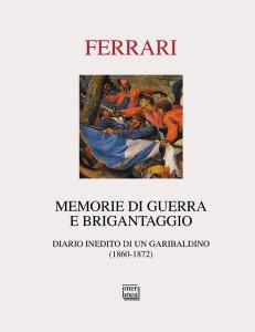 Copertina di 'Memorie di guerra e brigantaggio. Diario inedito di un garibaldino (1860-1872).'