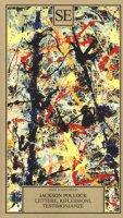 Lettere, riflessioni, testimonianze - Pollock Jackson