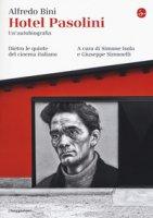 Hotel Pasolini. Un'autobiografia. Dietro le quinte del cinema italiano - Bini Alfredo