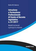 Istruzione e Formazione Professionale di fronte al Decreto legislativo n. 61/2017 - Giulio M. Salerno