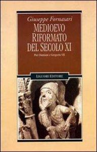 Copertina di 'Medioevo riformato del secolo XI. Pier Damiani e Gregorio VII'