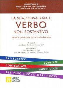 Copertina di 'La vita consacrata è verbo non sostantivo'