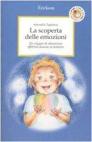 La scoperta delle emozioni. Un viaggio di educazione affettiva assieme ai bambini - Tagliabue Antonella