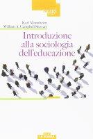 Introduzione alla sociologia dell'educazione - Karl Mannheim , William A. Campbell Stewart