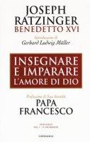 Insegnare e imparare l'amore di Dio - Benedetto XVI (Joseph Ratzinger)