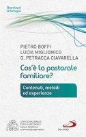 Cos'è la pastorale famigliare? - Pietro Boffi, Lucia Miglionico, Giuseppe Petracca Ciavarella