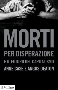 Copertina di 'Morti per disperazione e il futuro del capitalismo'