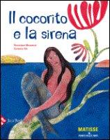 Il cocorito e la sirena - Massenot V�ronique,  Hi� Vanessa