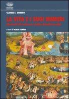 La vita e i suoi numeri. Metodi di misura della biodiversità - Moreno Claudia E.