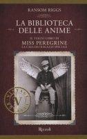 La biblioteca delle anime. Il terzo libro di Miss Peregrine. La casa dei ragazzi speciali - Riggs Ransom