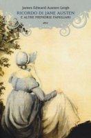 Ricordo di Jane Austen e altre memorie familiari - Austen-Leigh James Edward