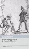 Storia straordinaria di Peter Schlemihl e altri scritti sul «doppio» e sul «male» - Chamisso Adalbert von