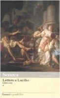 Lettere a Lucilio. Testo latino fronte - Seneca L. Anneo