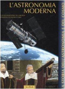 Copertina di 'L'astronomia moderna. Volume 2 di La storia dell'astronomia e del cosmo'