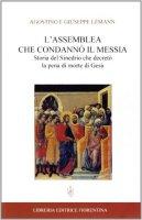L' assemblea che condann� il Messia. Storia del Sinedrio che decret� la pena di morte di Ges� - L�mann Agostino, L�mann Giuseppe