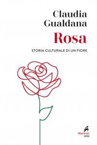 Copertina di 'Rosa. Storia culturale di un fiore'