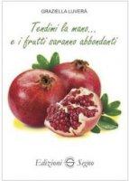 Tendimi la mano... e i frutti saranno abbondanti - Graziella Luverà