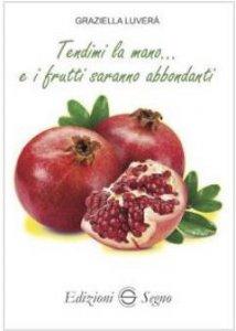 Copertina di 'Tendimi la mano... e i frutti saranno abbondanti'