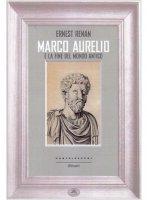 Marco Aurelio e la fine del mondo antico - Ernest Renan