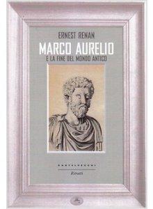 Copertina di 'Marco Aurelio e la fine del mondo antico'