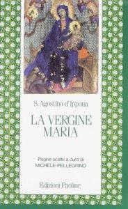 Copertina di 'La vergine Maria. Pagine scelte'