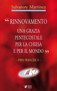 Copertina di '«Rinnovamento una grazia pentecostale per la chiesa e per il mondo»'