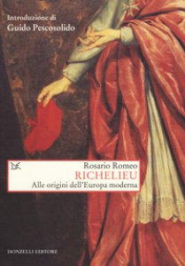 Copertina di 'Richelieu. Alle origini dell'Europa moderna'