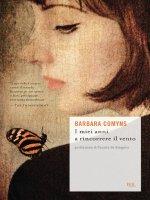 I miei anni a rincorrere il vento - Barbara Comyns