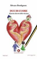 Due di cuore. Il fascino discreto della relazione - Bordignon Silvano